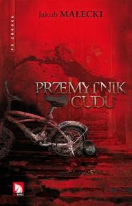 Przemytnik cudu - Jakub Małecki