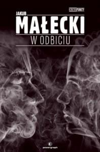 W odbicu - Jakub Małecki
